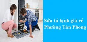 Sửa tủ lạnh, tủ mát, tủ đông, giá rẻ tại nhà Tân Phong